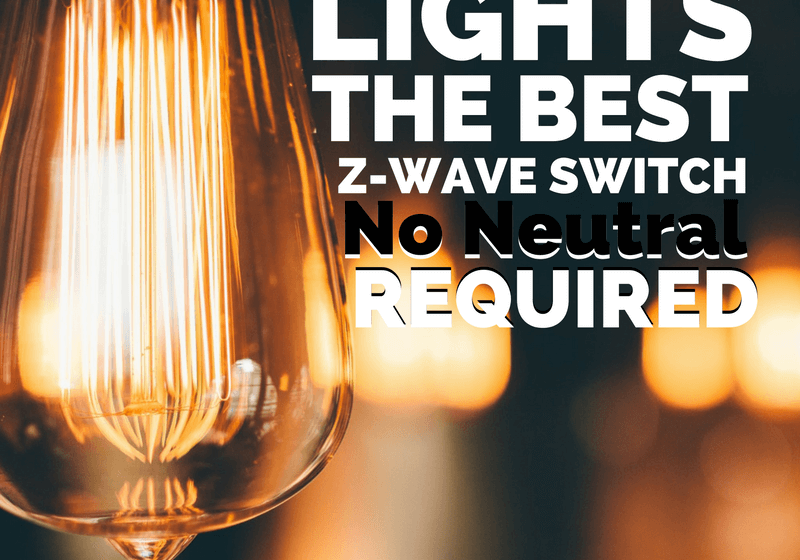 Z-WAVE SWITCH NO NEAUTRAL