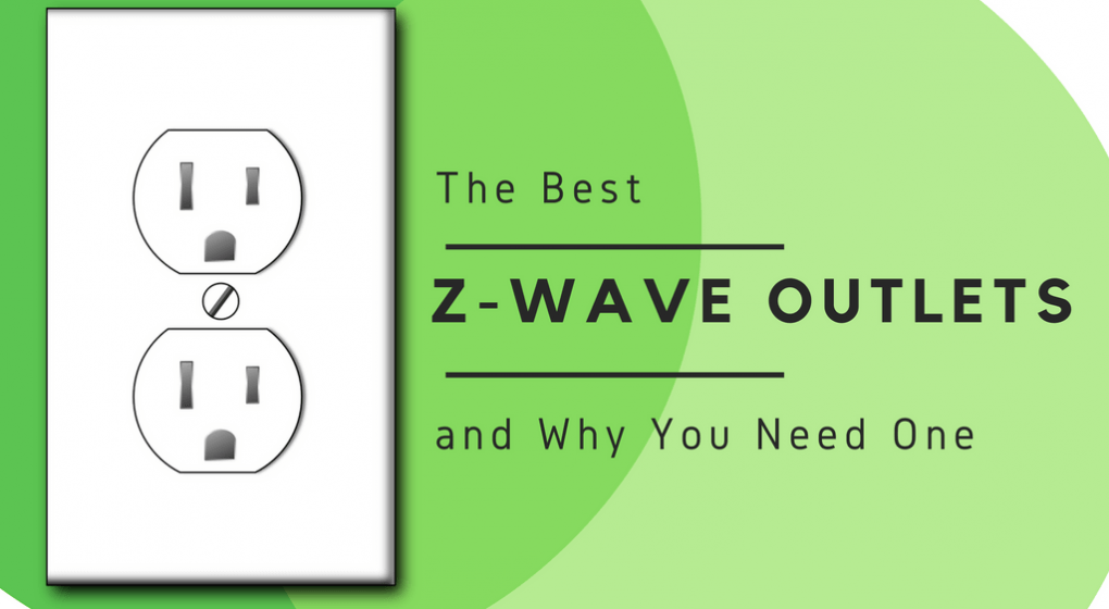 The Best Z-Wave Outlets
