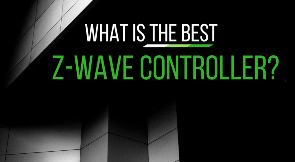 What Is The Best Z-Wave Controller