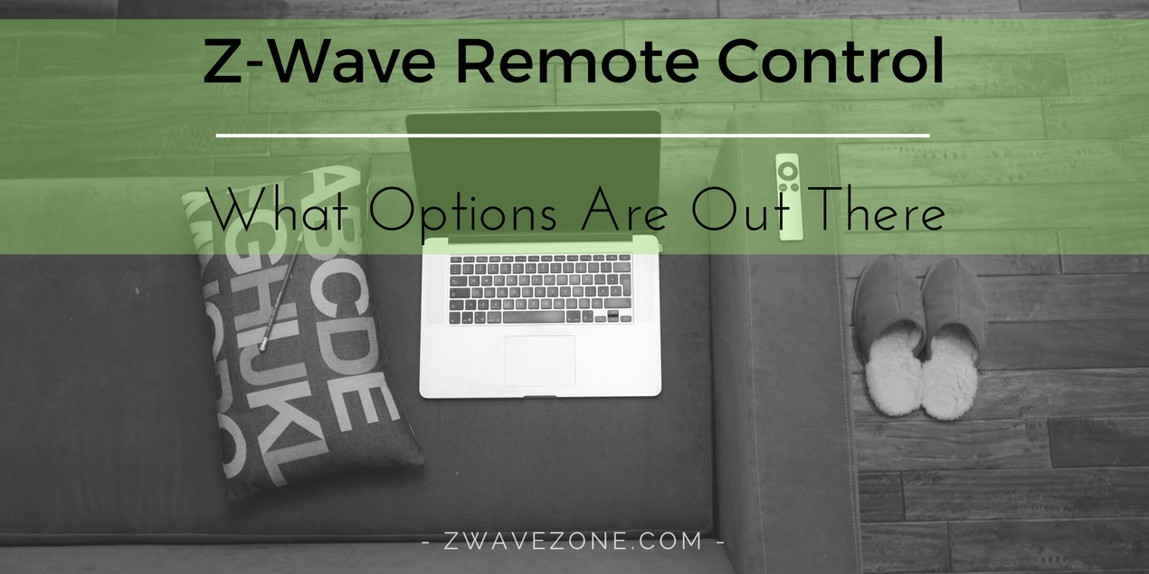 Z-Wave Remote Control: What Options Are Out There?
