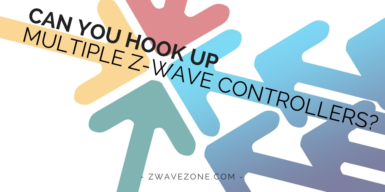 Can You Hook Up Multiple Z-Wave Controllers?